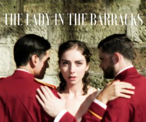 The Lady in the Barracks Fringe and Indie Season 2017